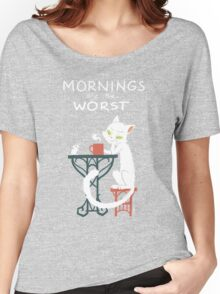 Mornings are the worst Women's Relaxed Fit T-Shirt