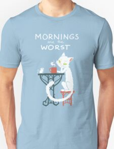 Mornings are the worst Unisex T-Shirt