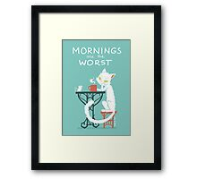 Mornings are the worst Framed Print