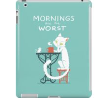 Mornings are the worst iPad Case/Skin