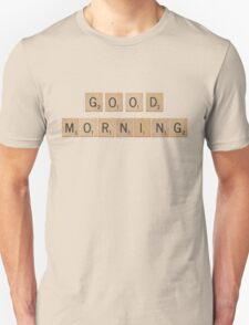 Scrabble Wood Letters 'Good Morning' Unisex T-Shirt