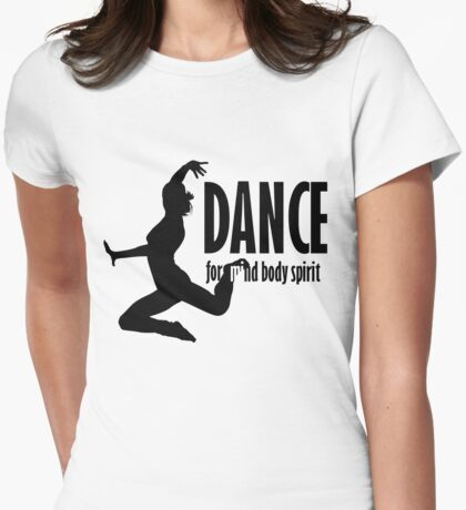 Dance for mind body and spirit Womens Fitted T-Shirt