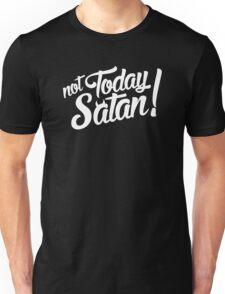 Not Today Satan! Unisex T-Shirt