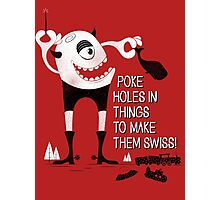 Swiss Happens (the Remake) Photographic Print
