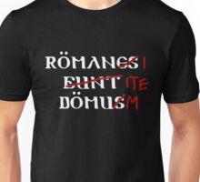 Roman's Go Home! Unisex T-Shirt