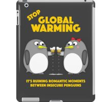 Global warming is ruining romantic moments iPad Case/Skin