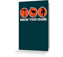 Know Your Crane Greeting Card