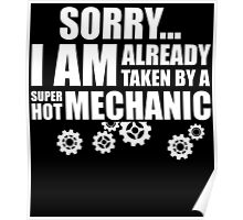 SORRY I AM ALREADY TAKEN BY A SUPER HOT MECHANIC Poster