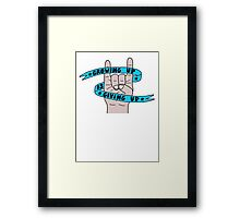 Grow Up Give Up 2 Framed Print