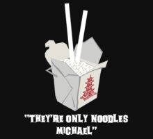 They're Only Noodles Michael by McPod