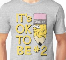 Second Place Is OK! Unisex T-Shirt