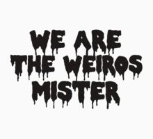 The Craft We Are the Weirdos Mister T-Shirt
