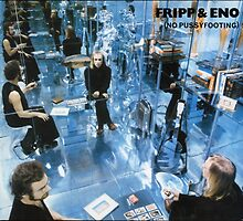 ROBERT FRIPP AND BRIAN ENO - NO PUSSYFOOTING by SUPERPOPSTORE