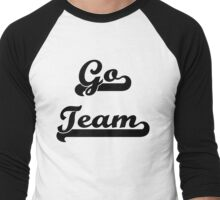 Go Team! Men's Baseball ¾ T-Shirt