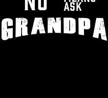 no means ask grandpa by teeshoppy