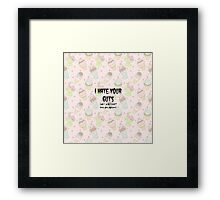 Hate Your Guts Framed Print