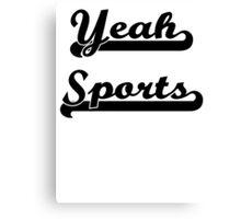 Yeah Sports! Canvas Print
