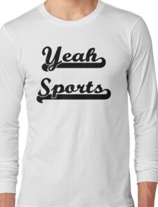 Yeah Sports! Long Sleeve T-Shirt
