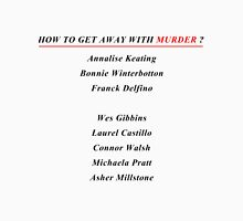 How to get away with murder Unisex T-Shirt