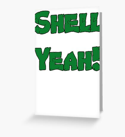 Shell Yeah! Greeting Card