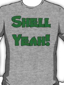 Shell Yeah! T-Shirt