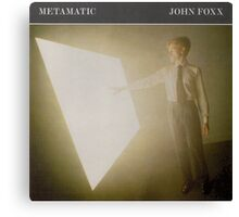 JOHN FOXX - METAMATIC Canvas Print