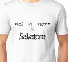 lol ur not a Salvatore Unisex T-Shirt