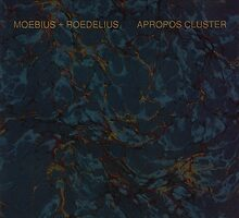 MOEBIUS AND ROEDELIUS - APROPOS CLUSTER by SUPERPOPSTORE