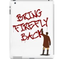 Bring Firefly Back iPad Case/Skin