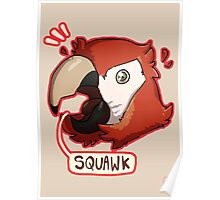 Squawk Poster