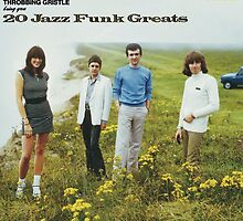 THROBBING GRISTLE - 20 JAZZ FUNK GREATS by SUPERPOPSTORE