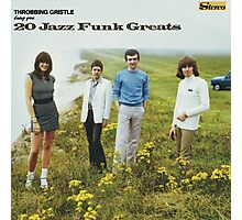 THROBBING GRISTLE - 20 JAZZ FUNK GREATS Photographic Print