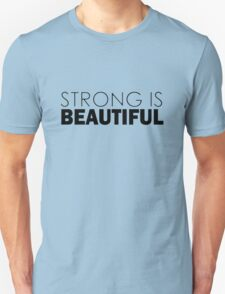 STRONG IS BEAUTIFUL Unisex T-Shirt