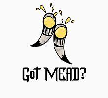 Got Mead? Unisex T-Shirt