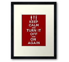 Keep Calm and Turn it Off and On again Framed Print