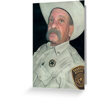 The Old Sheriff (The Long Arm of the Law) Greeting Card