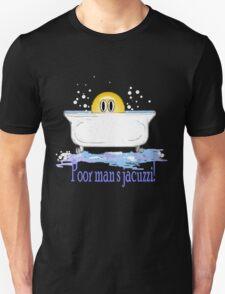 Poor Man's Jacuzzi T-Shirt