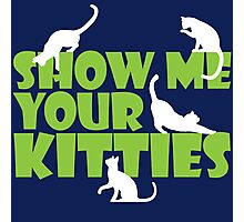 Show me your kitties Photographic Print