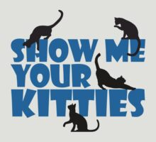 Show me your kitties by e2productions