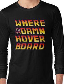 Hoverboards Anonymous Long Sleeve T-Shirt