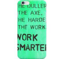 Worker smarter iPhone Case/Skin