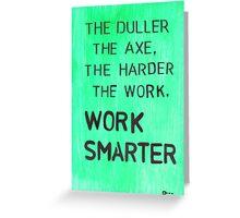 Worker smarter Greeting Card