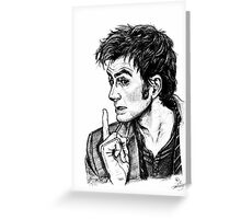 "The Doctor - David Tennant - ""Fingers on Lips!"" Greeting Card"