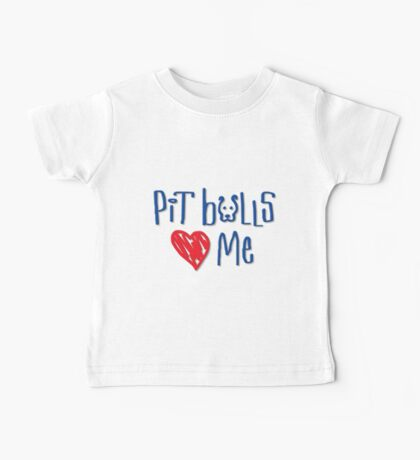 Pit Bulls Love Me (Light Colors) Baby Tee
