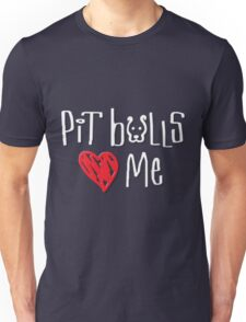 Pit Bulls Love Me (Dark Colors) Unisex T-Shirt