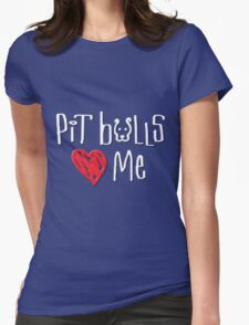 Pit Bulls Love Me (Dark Colors) Womens Fitted T-Shirt