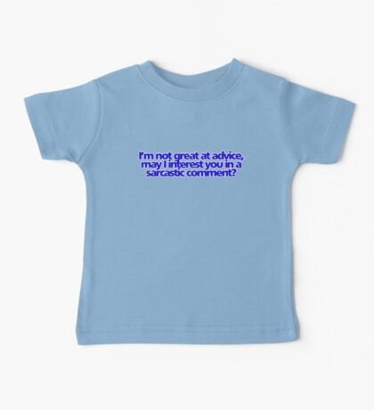I'm not great at advice, may I interest you in a sarcastic comment? Kids Clothes