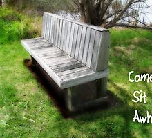 Come Sit Awhile by L J Fraser