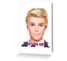 Ken Doll Greeting Card