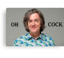 "James May ""Oh Cock"" Canvas Print"